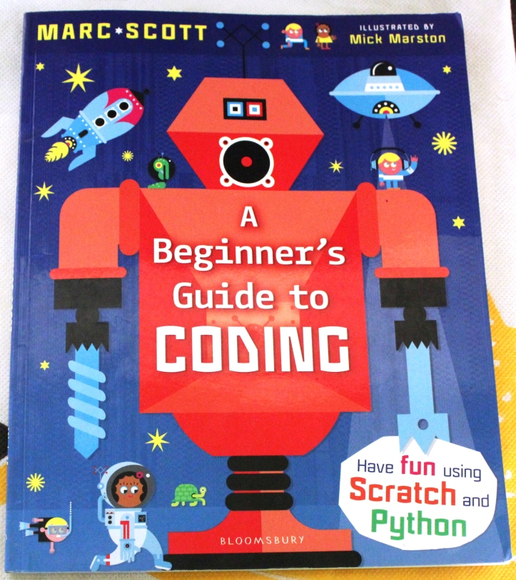 Book: A Beginner's Guide to Coding by MARC SCOTT (Programming Language - SCRATCH & PYTHON)